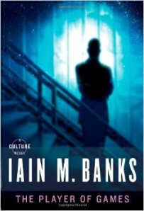 "Cover of the book ""The Player of Games"" by Iain M. Banks"