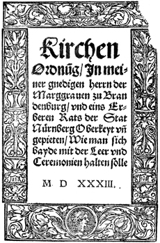 "Title Page of ""Kirchen Ordnu[n]g, in meiner gnedigen Herrn der Marggrauen zu Brandenburg"". The volume containing this image is part of the Pitts Theology Library at Emory University. This image, and many others, have been included in the Pitts Digital Image Archive"